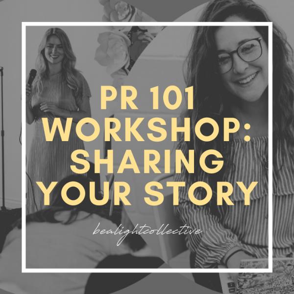 PR 101: Sharing Your Story Workshop